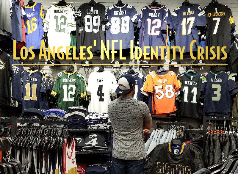 Los+Angeles%E2%80%99+NFL+Identity+Crisis